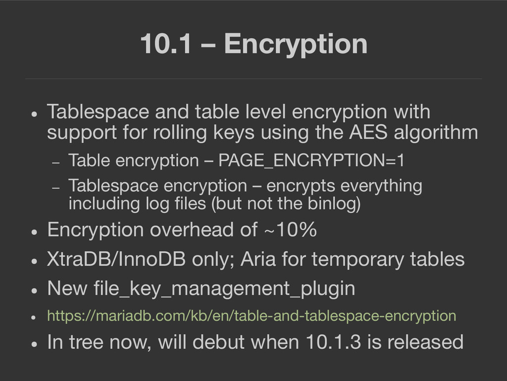 10.1 – Encryption ● Tablespace and table level ...
