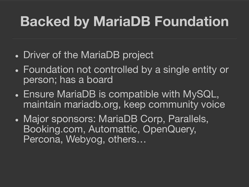 Backed by MariaDB Foundation ● Driver of the Ma...