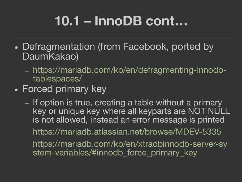 10.1 – InnoDB cont… ● Defragmentation (from Fac...