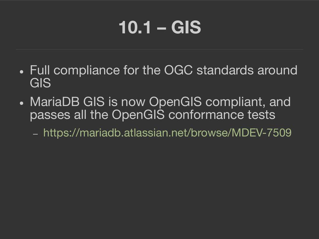 10.1 – GIS ● Full compliance for the OGC standa...