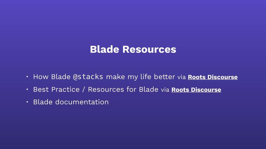 Blade Resources • How Blade @stacks make my lif...