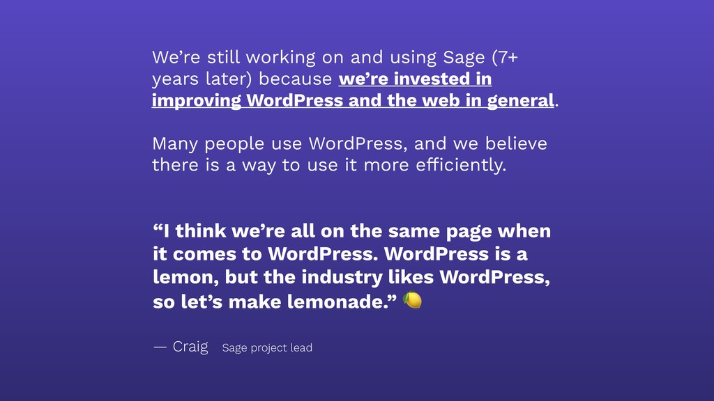 We're still working on and using Sage (7+ years...