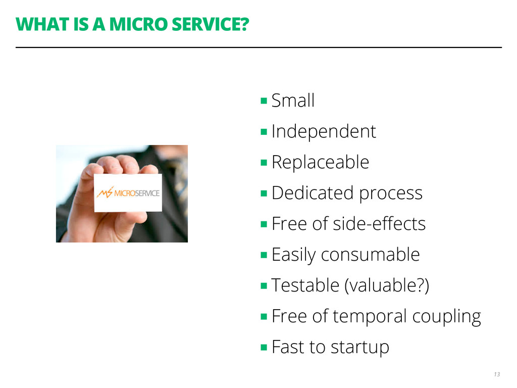 WHAT IS A MICRO SERVICE? ■ Small ■ Independent ...