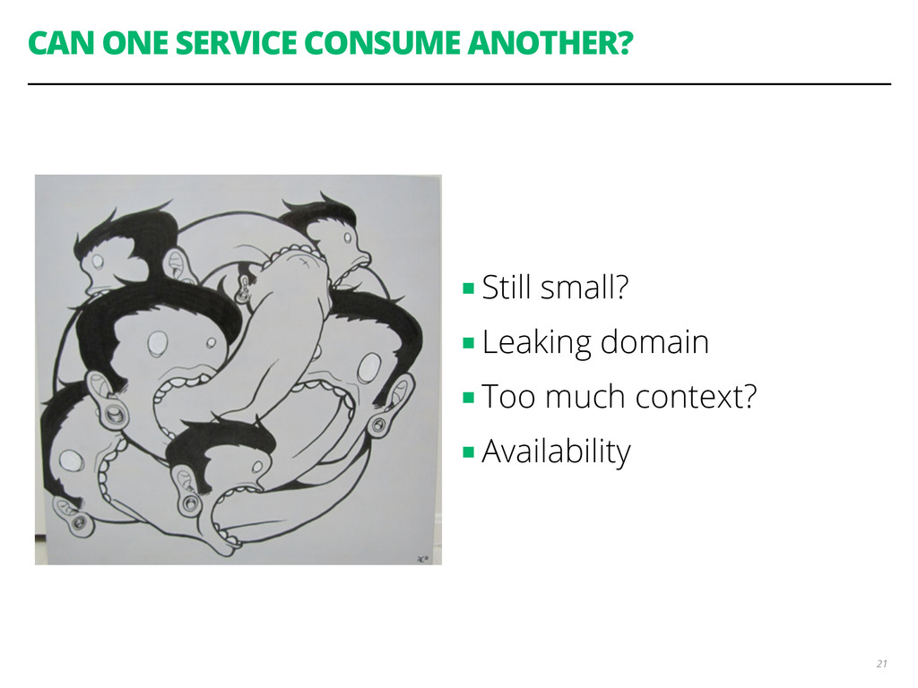 CAN ONE SERVICE CONSUME ANOTHER? 21 ■ Still sma...