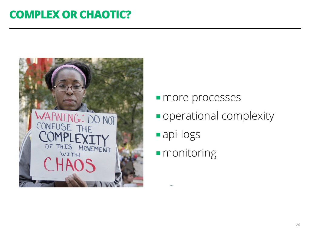 COMPLEX OR CHAOTIC? ■ more processes ■ operatio...