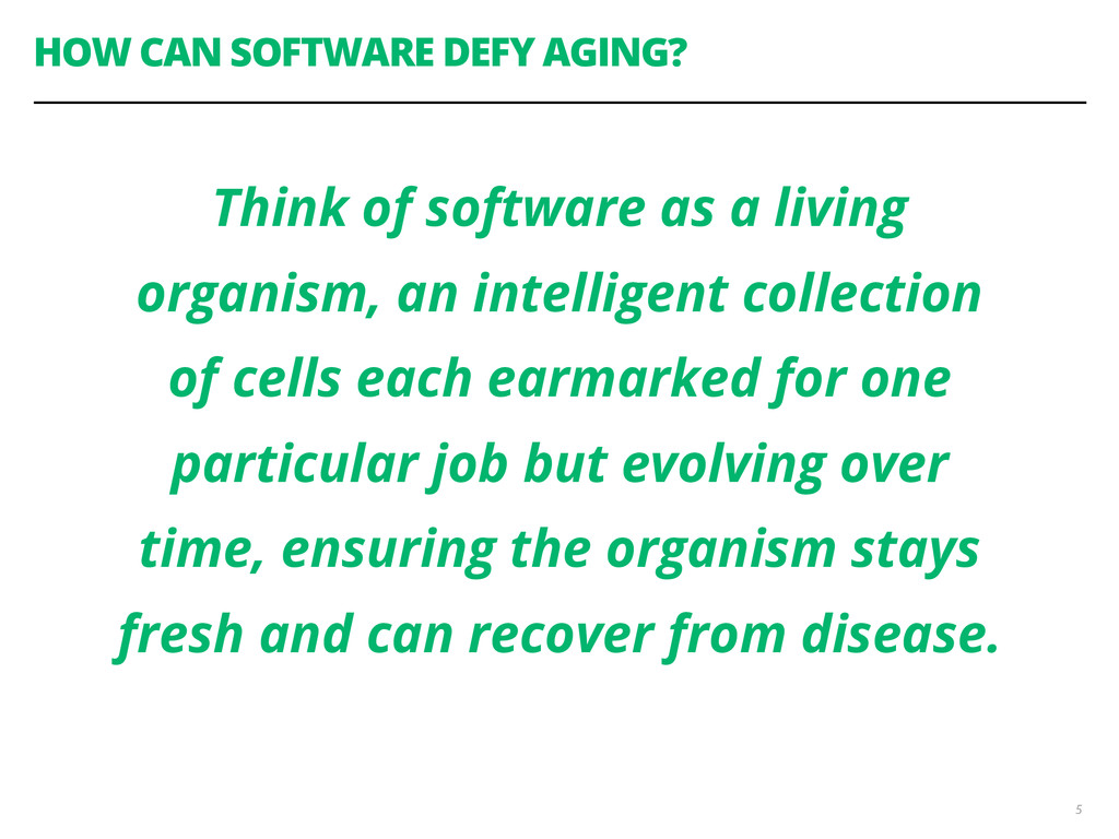 HOW CAN SOFTWARE DEFY AGING? 5 Think of softwar...