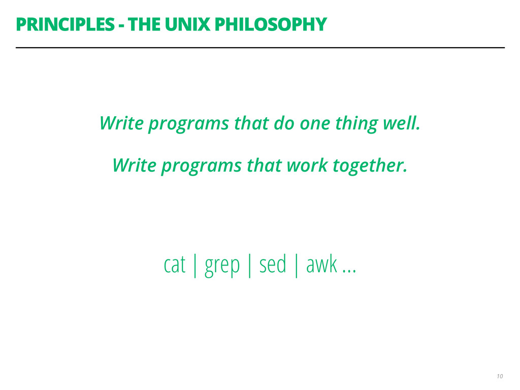 PRINCIPLES - THE UNIX PHILOSOPHY 10 Write progr...