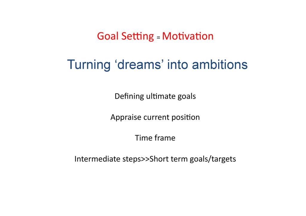 Defining ul>mate goals  Appraise cur...