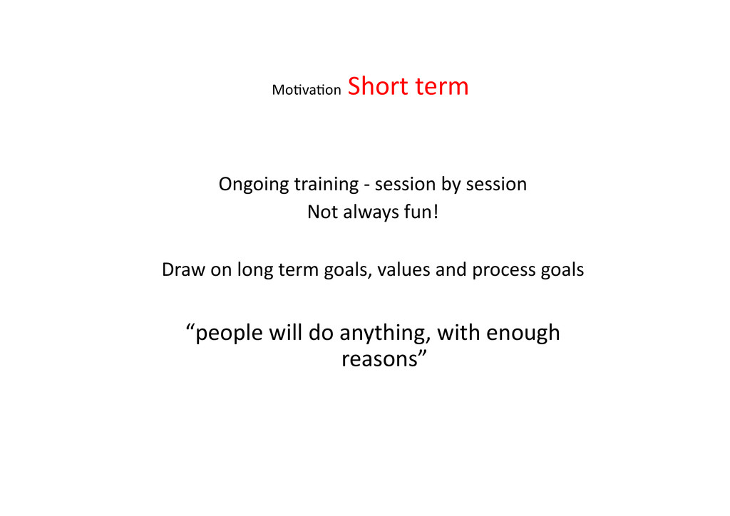 Mo>va>on  Short term  Ongoing train...