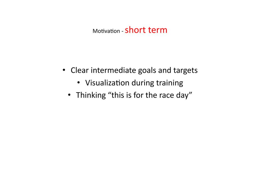 Mo>va>on -‐ short term   • Cle...