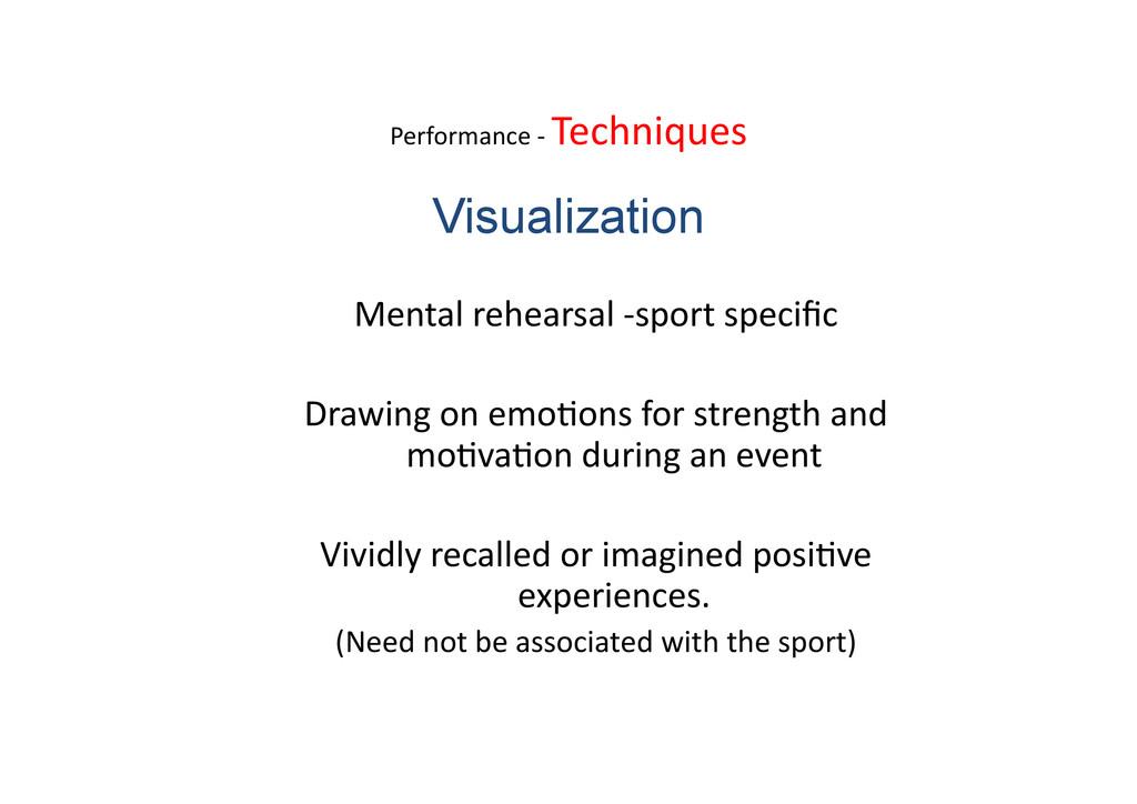 Performance -‐ Techniques  Mental ...