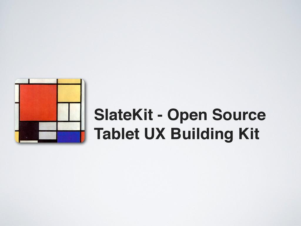 SlateKit - Open Source Tablet UX Building Kit