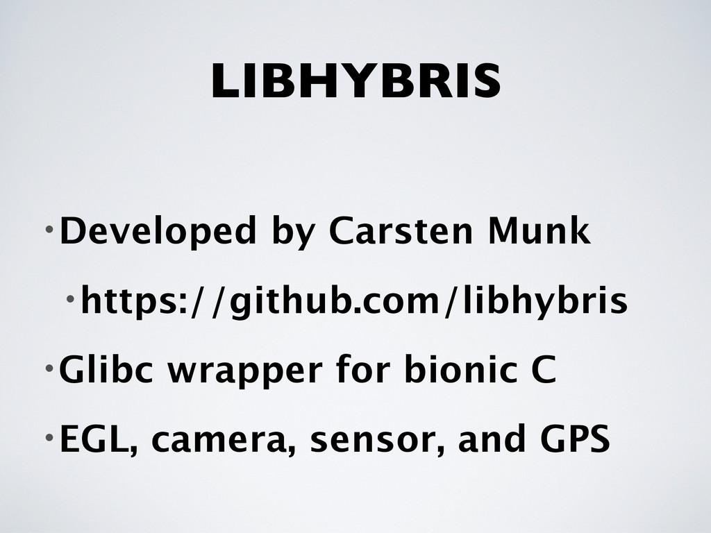 LIBHYBRIS •Developed by Carsten Munk •https://g...