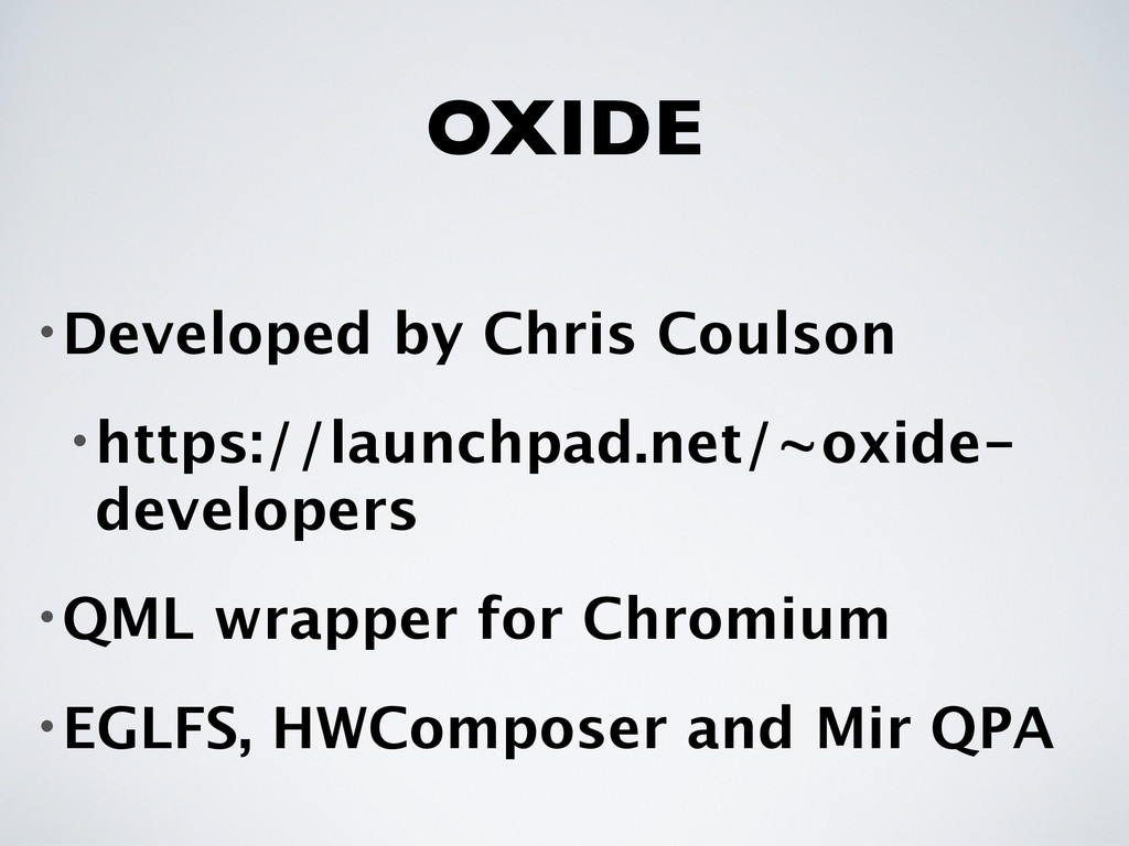 OXIDE •Developed by Chris Coulson •https://laun...