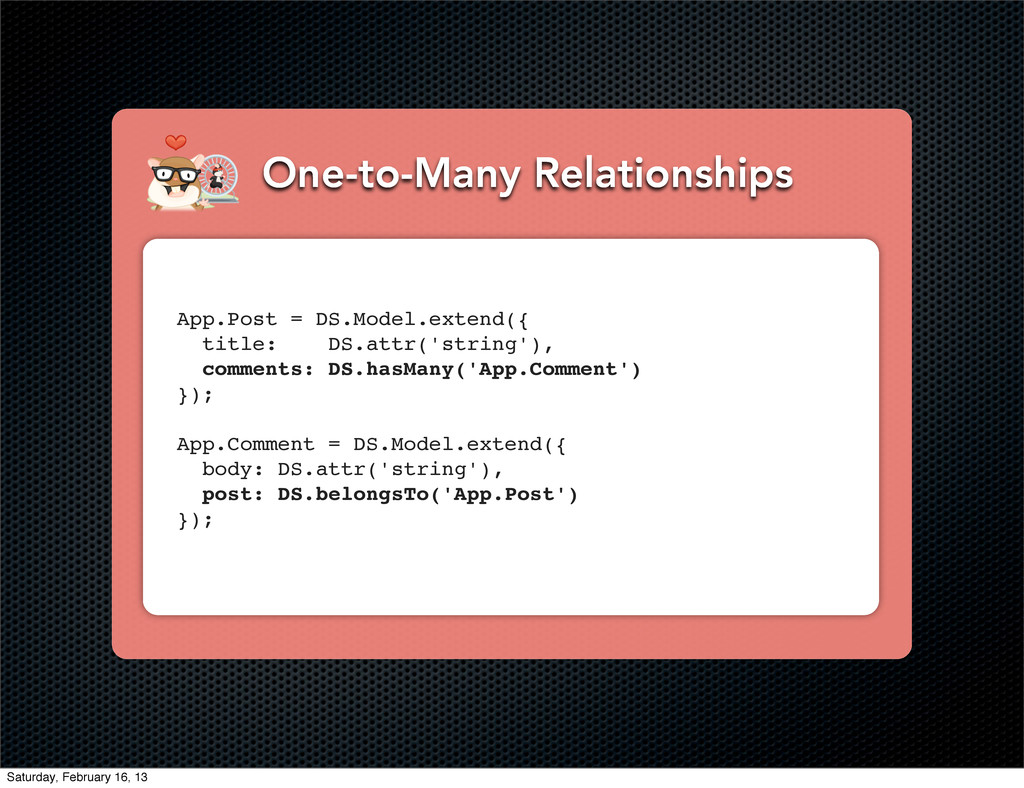 One-to-Many Relationships App.Post = DS.Model.e...
