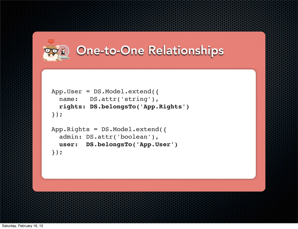 One-to-One Relationships App.User = DS.Model.ex...