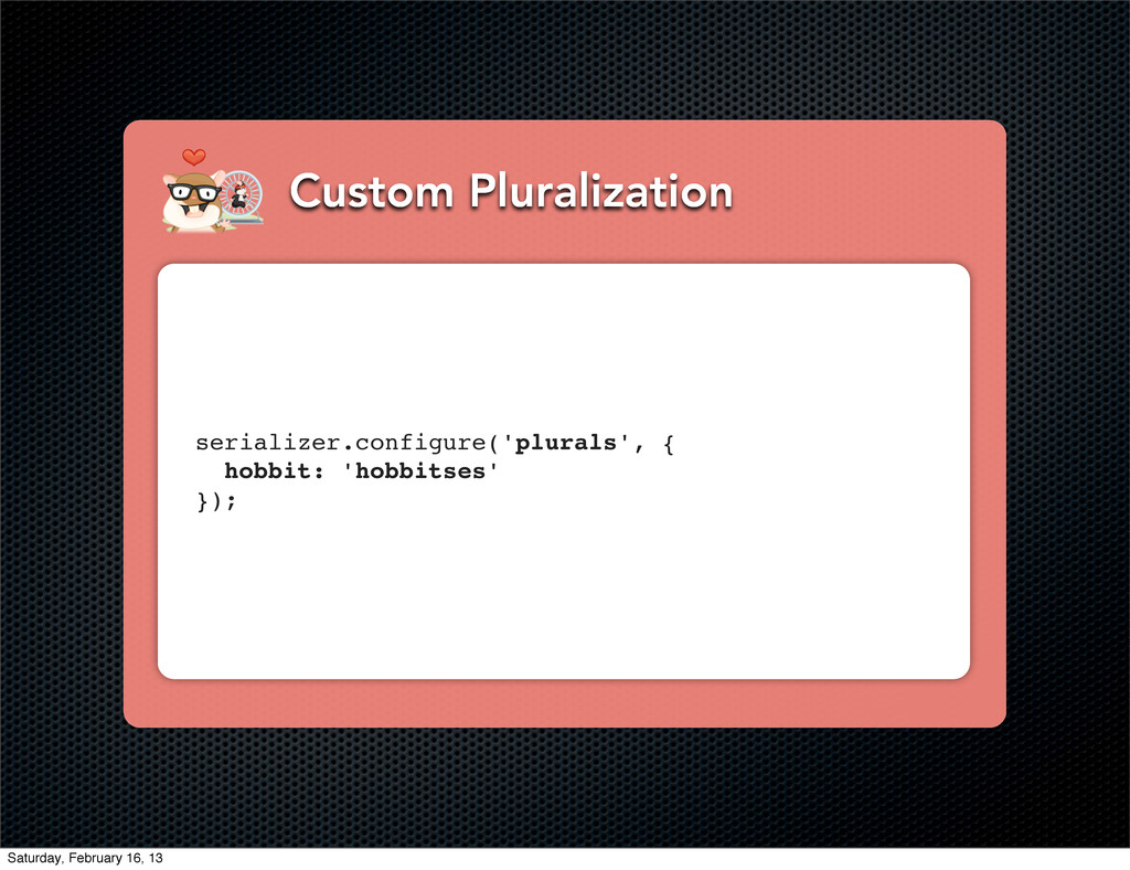 Custom Pluralization serializer.configure('plur...