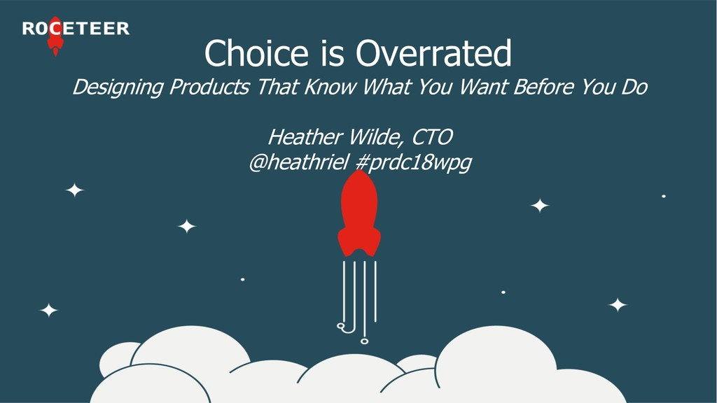 Choice is Overrated Designing Products That Kno...