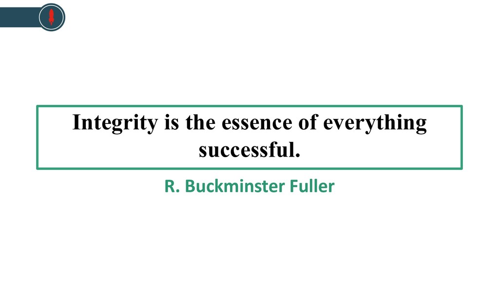 Integrity is the essence of everything successf...