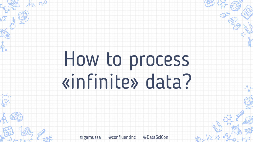@gamussa @confluentinc @DataSciCon How to proce...