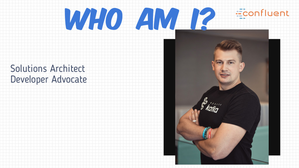 Solutions Architect Developer Advocate Who am I?