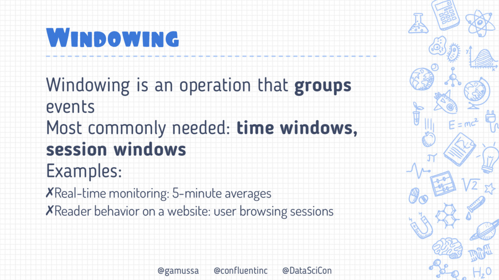 @gamussa @confluentinc @DataSciCon Windowing Wi...