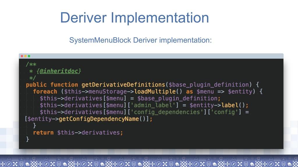 Deriver Implementation SystemMenuBlock Deriver ...
