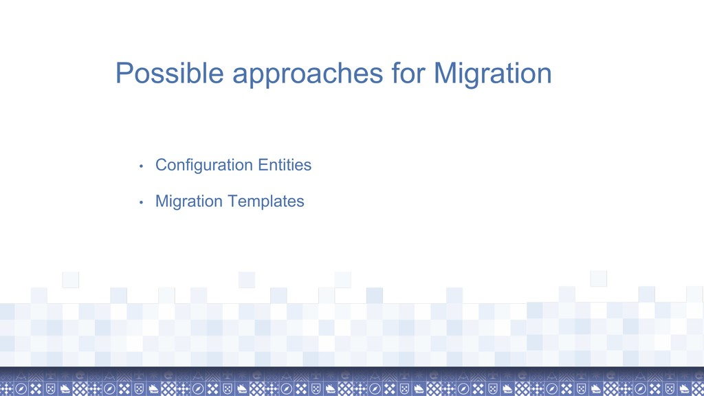 Possible approaches for Migration • Configurati...