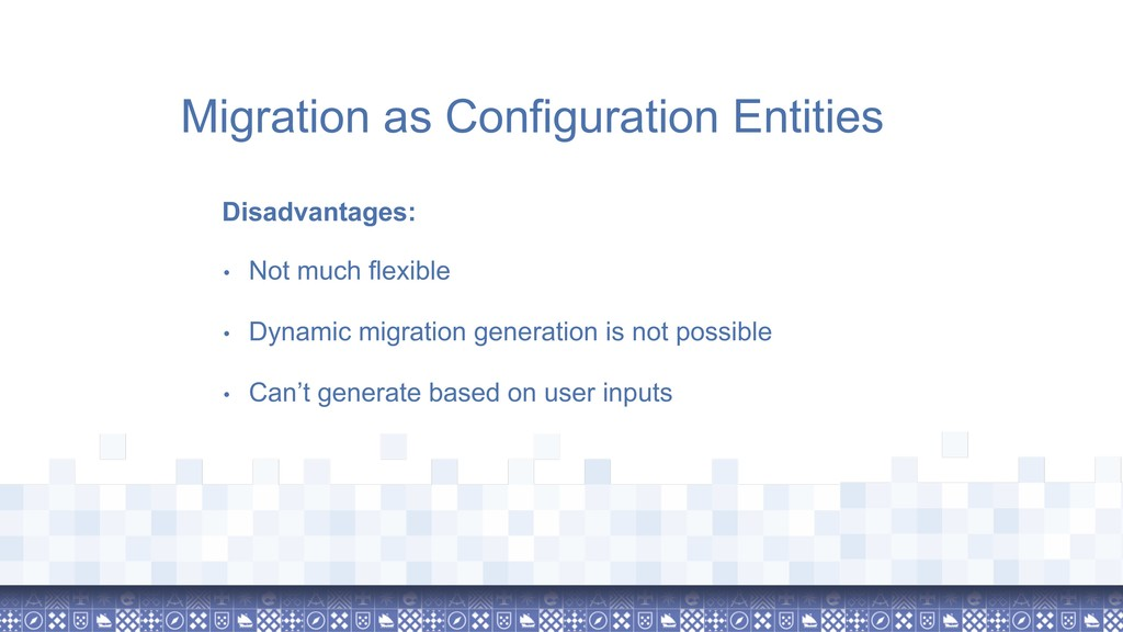 Migration as Configuration Entities Disadvantag...