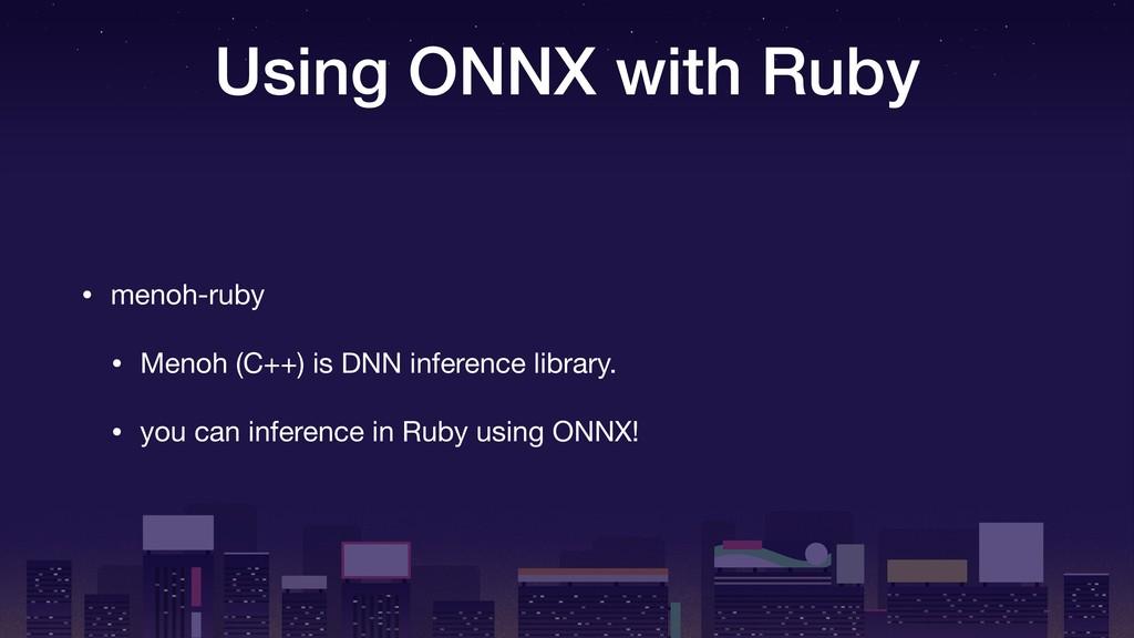 Using ONNX with Ruby • menoh-ruby  • Menoh (C++...