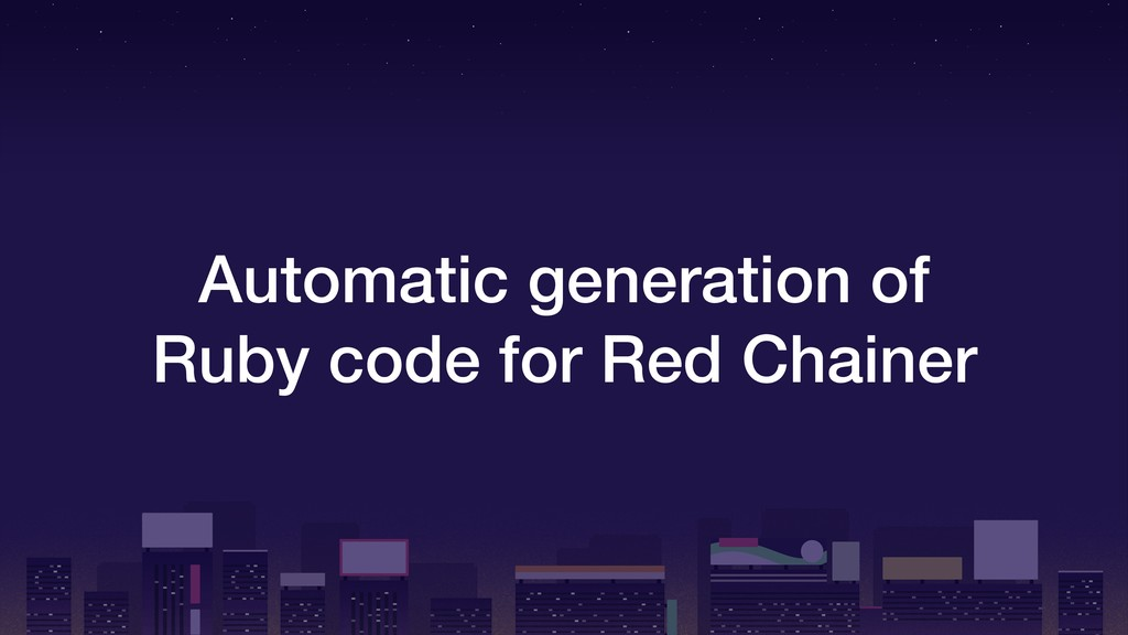 Automatic generation of Ruby code for Red Chain...