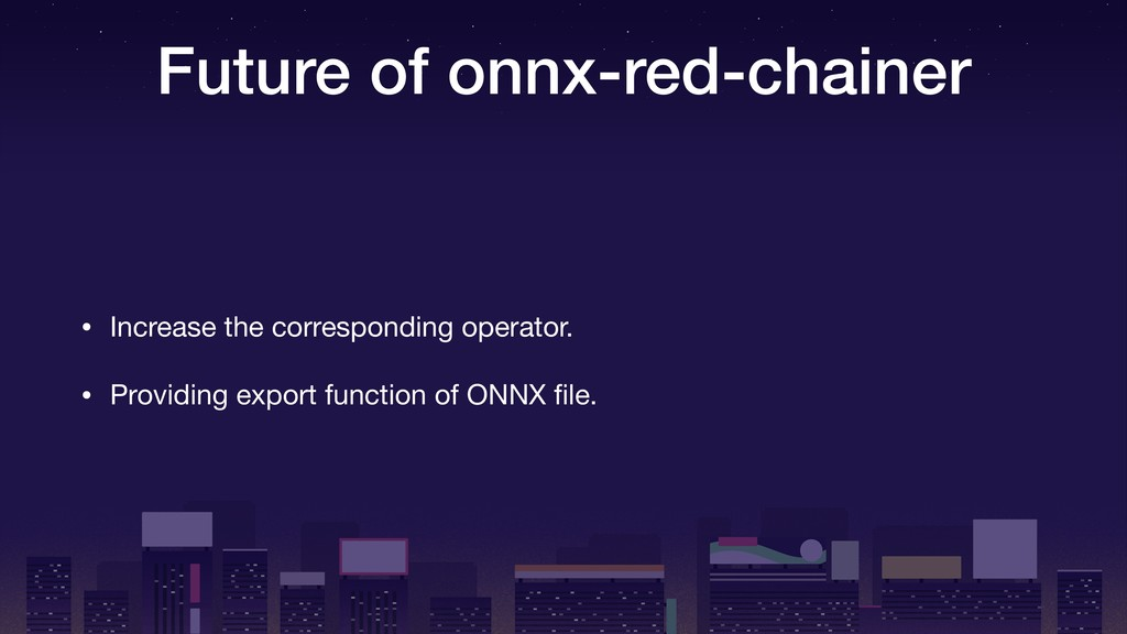 Future of onnx-red-chainer • Increase the corre...