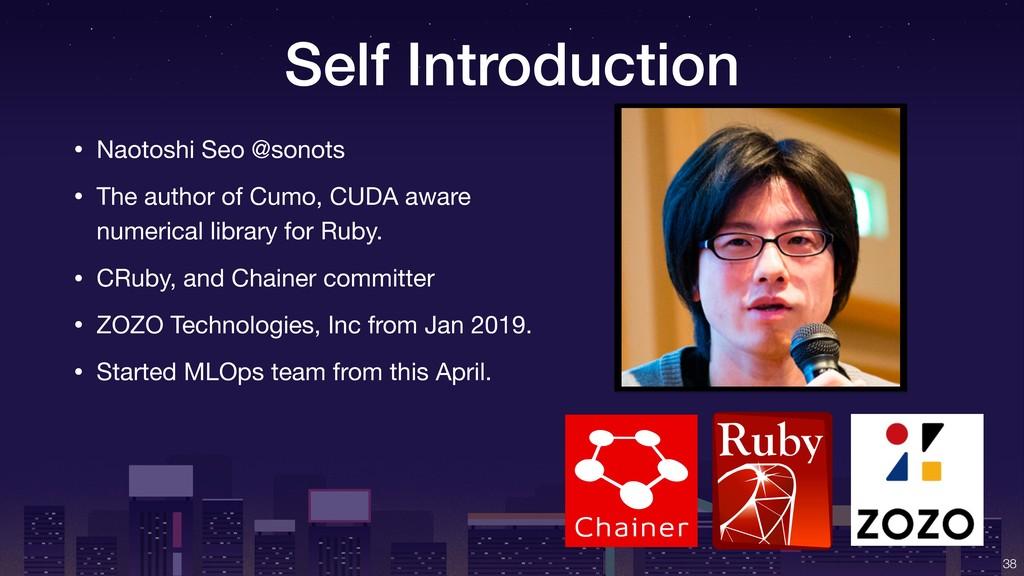 Self Introduction • Naotoshi Seo @sonots  • The...