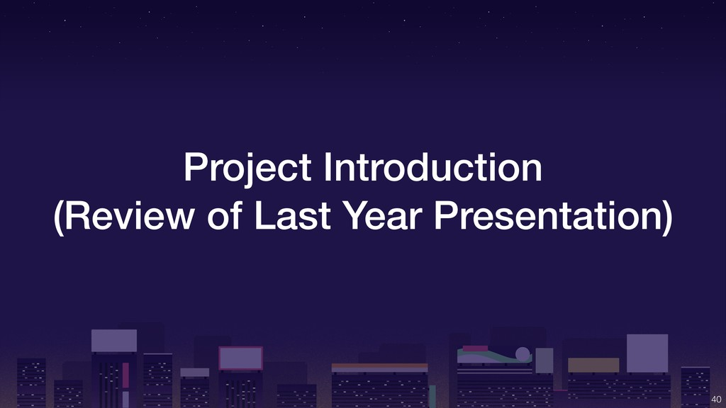 Project Introduction (Review of Last Year Prese...