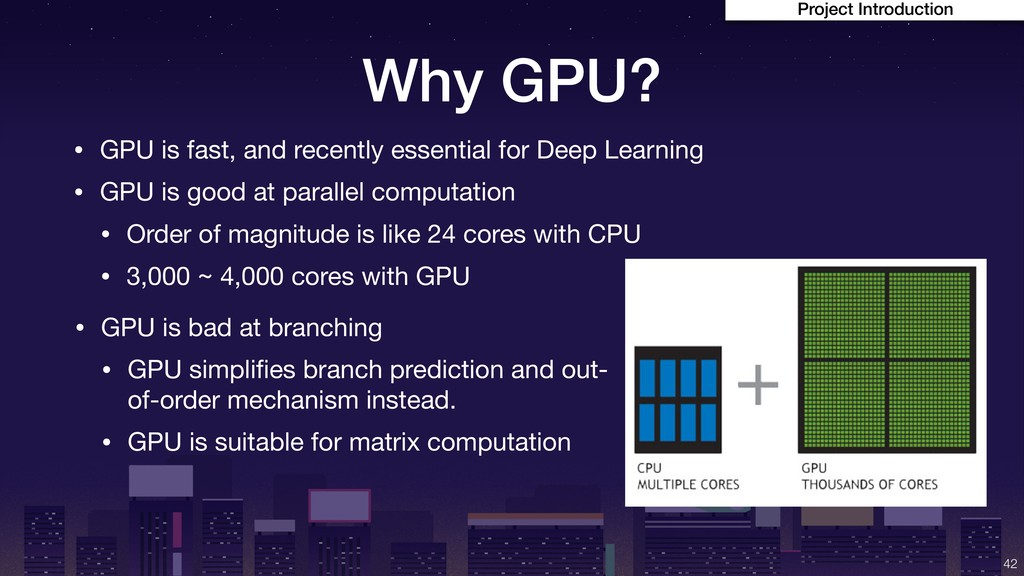Why GPU? • GPU is fast, and recently essential ...