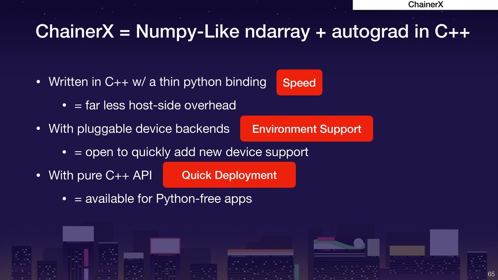 ChainerX = Numpy-Like ndarray + autograd in C++...
