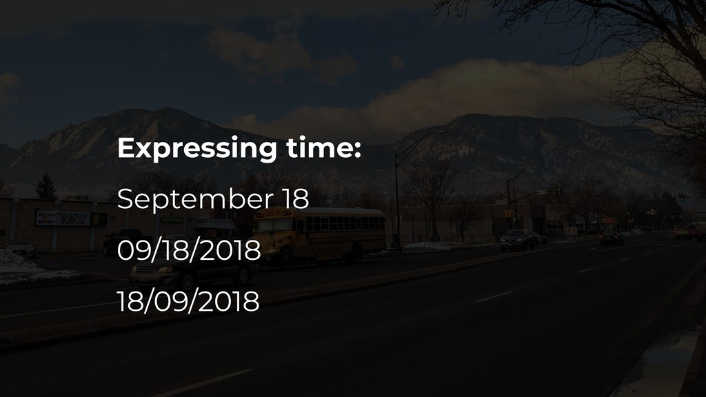 Expressing time: September 18 09/18/2018 18/09/...