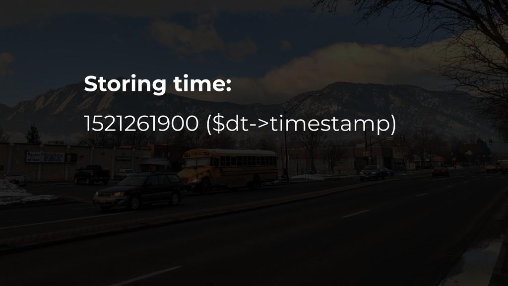 Storing time: 1521261900 ($dt->timestamp)