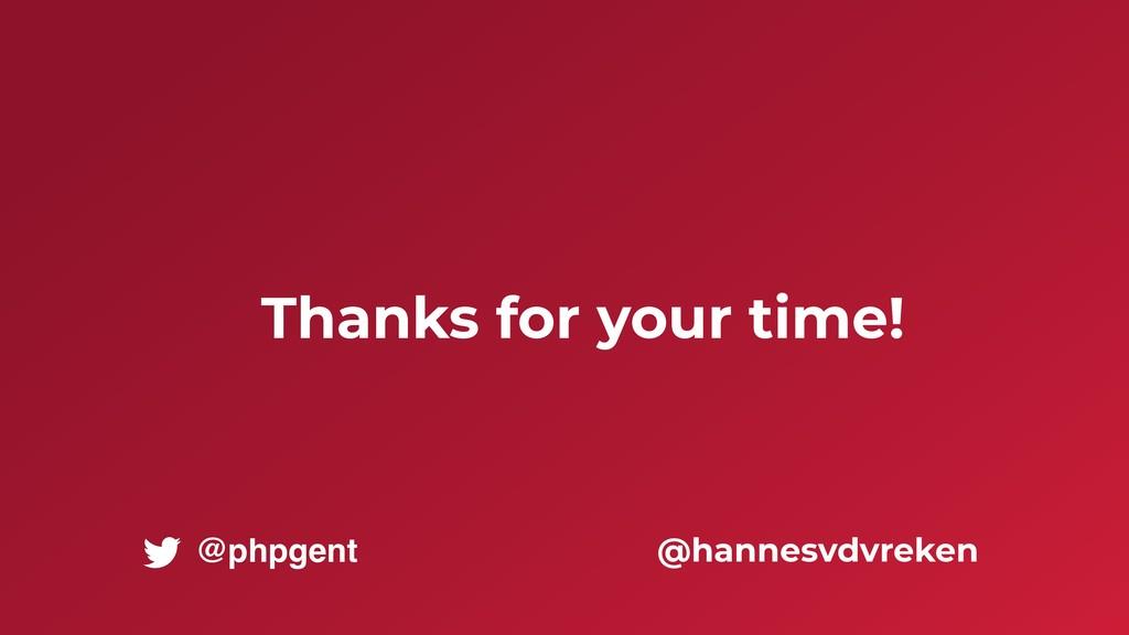 Thanks for your time! @hannesvdvreken @phpgent
