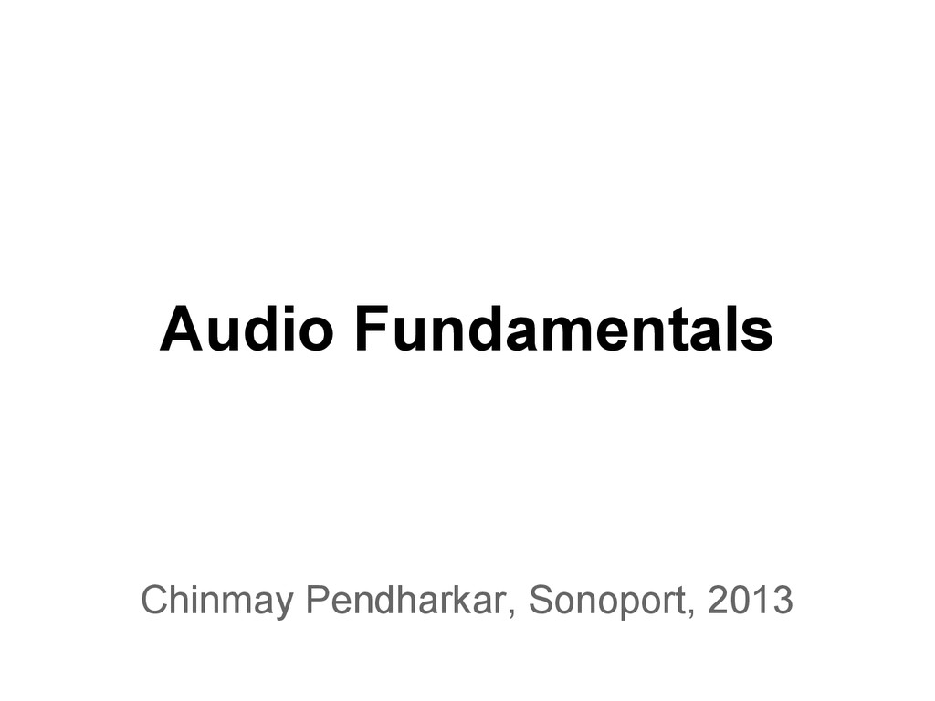 Audio Fundamentals Chinmay Pendharkar, Sonoport...