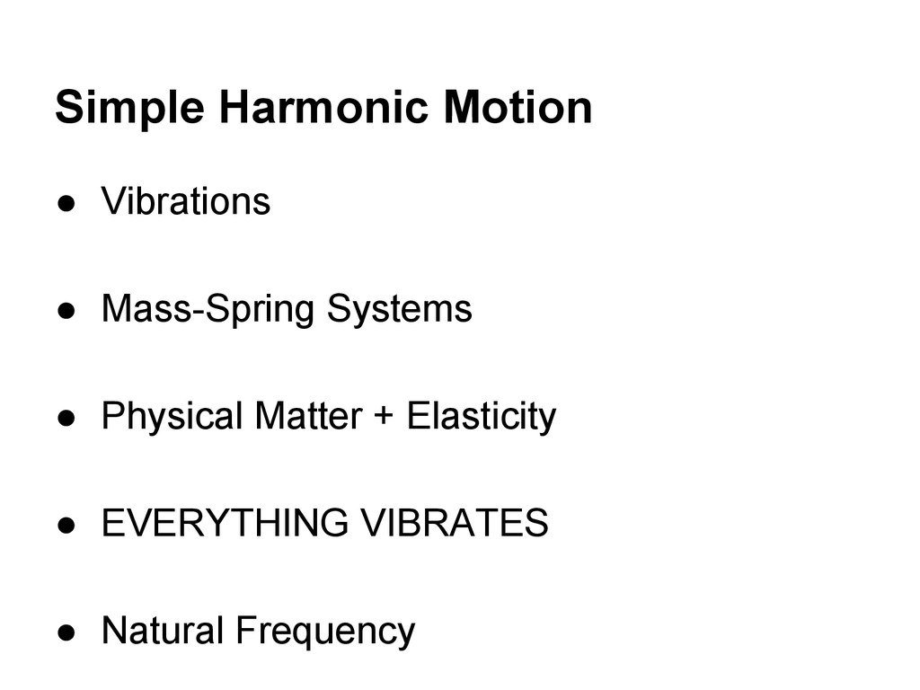 Simple Harmonic Motion ● Vibrations ● Mass-Spri...