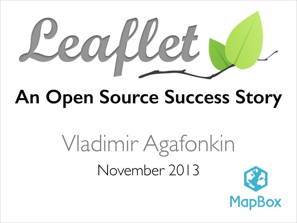 An Open Source Success Story November 2013 Vlad...