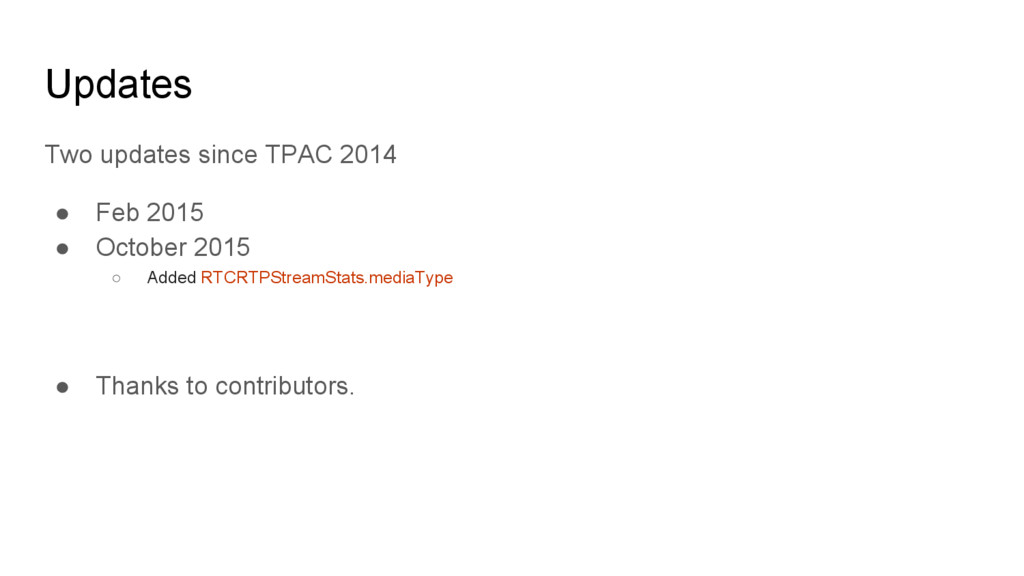 Updates Two updates since TPAC 2014 ● Feb 2015 ...
