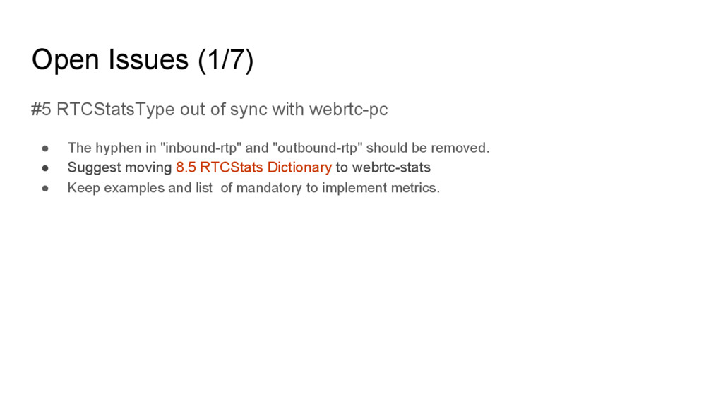 #5 RTCStatsType out of sync with webrtc-pc ● Th...