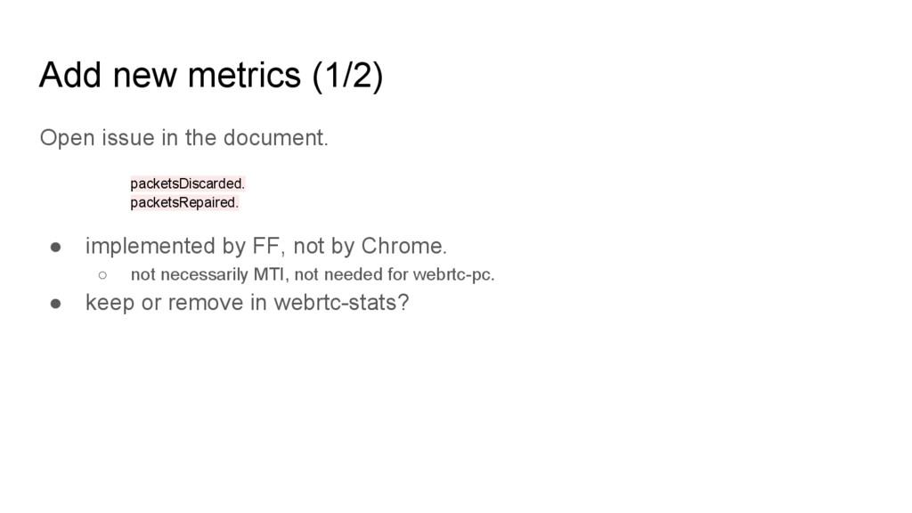 Add new metrics (1/2) Open issue in the documen...