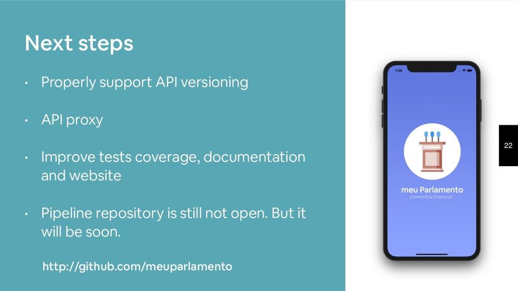 22 • Properly support API versioning • API prox...