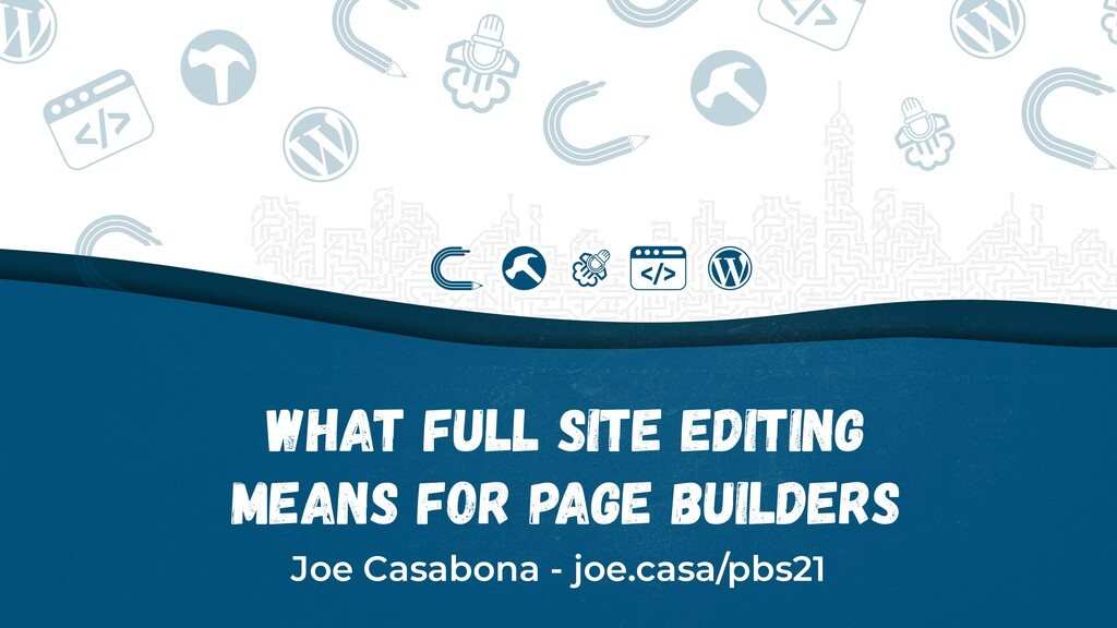 What Full Site Editing Means for Page Builders ...