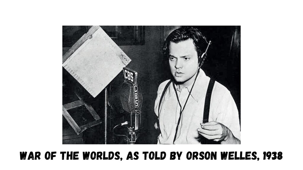 War of the Worlds, as told by Orson Welles, 1938