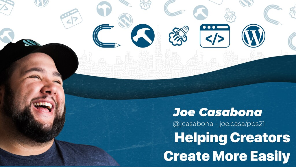 Joe Casabona   @jcasabona - joe.casa/pbs21