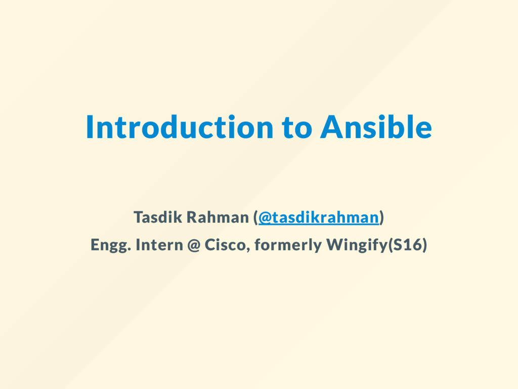 Introduction to Ansible Tasdik Rahman (@tasdikr...
